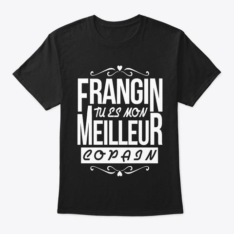 Frangin Tu Es Mon Meilleur Copain Black T-Shirt Front