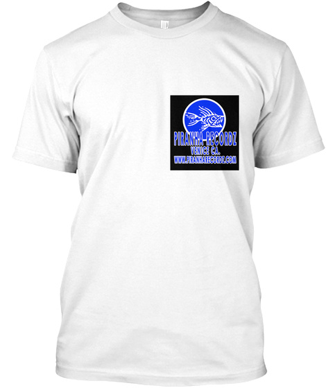 Piranha Recordz Venice Ca. Www.Piranharecordz.Com White T-Shirt Front