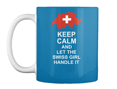 Keep Calm And Let The Swiss Girl Handle It Royal Blue T-Shirt Front