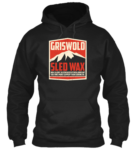 Griswold Sled Wax Black Sweatshirt Front