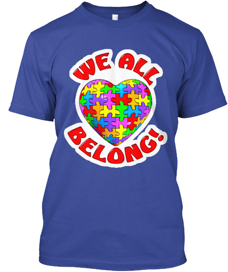 We All  Belong! Deep Royal T-Shirt Front