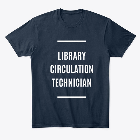 Library Circulation Technician  New Navy T-Shirt Front