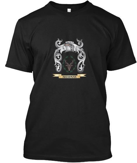 Akerman Family Crest   Akerman Coat Of A Black T-Shirt Front