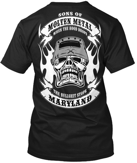 Sons Of Molten Metal When The Hood Drops The Bullshit Stops Maryland Black T-Shirt Back