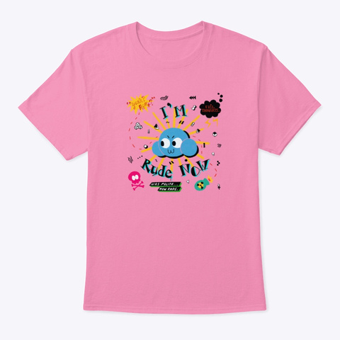 I'm Rude Now Pink T-Shirt Front