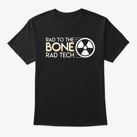 Rad To The Bone Tech Radiology Shirt Black T-Shirt Front