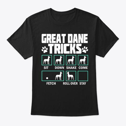 Funny Stubborn Great Dane Tricks Tee Black T-Shirt Front