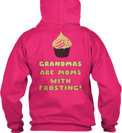 Grandmas Are Moms With Frosting Heliconia T-Shirt Back