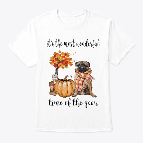 The Most Wonderful Time   Pug White T-Shirt Front