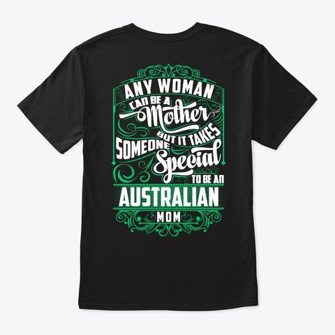 Special Australian Mom Shirt Black T-Shirt Back