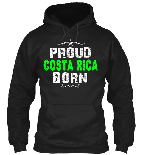 Proud Costa Rica Born Black T-Shirt Front