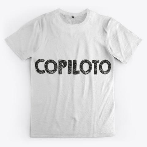 Buy Now Your Copiloto  Standard T-Shirt Front