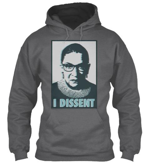 Notorious Rbg   I Dissent Hoodie Dark Heather T-Shirt Front