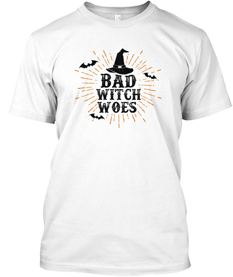 Bad Witch Woes Witch Pointy Hat White T-Shirt Front