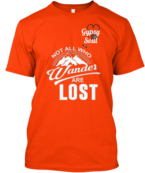 Gypsy Soul Not All Wind Wander Are Lost Orange T-Shirt Front