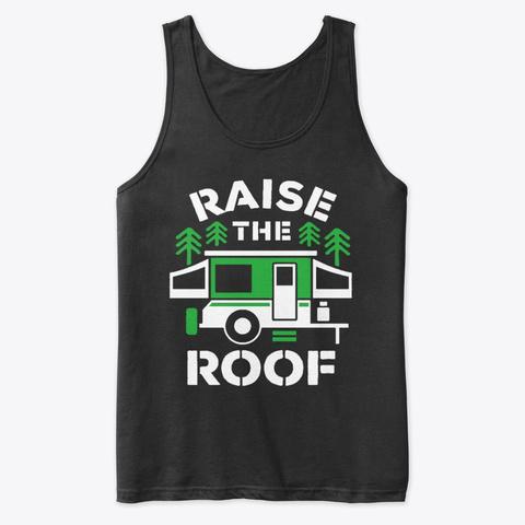 Raise The Roof Tank Black T-Shirt Front