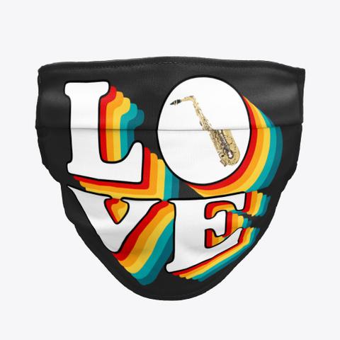 Alto Sax   Love   Face Mask Black T-Shirt Front