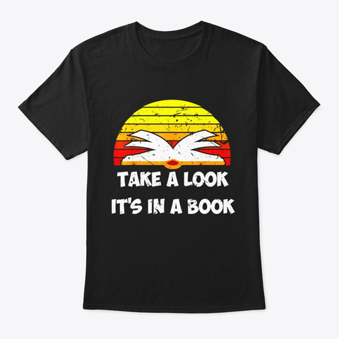 Take A Look Its In A Book Retro Funny Black T-Shirt Front