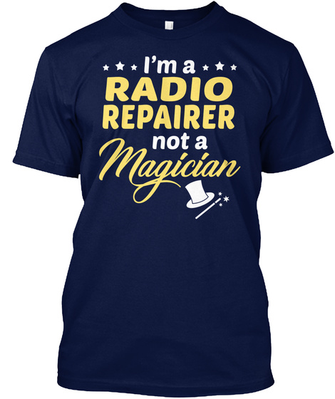 Radio Repairer   Not Magician Navy T-Shirt Front