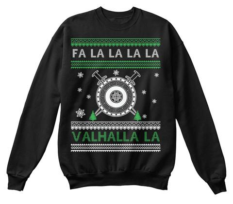 Fa La La La La Valhalla La Jet Black Sweatshirt Front