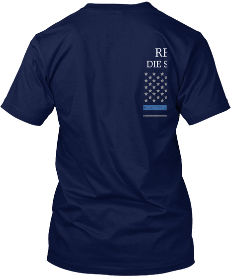Real Heroes Die Serving The Law Not Resisting It Navy T-Shirt Back
