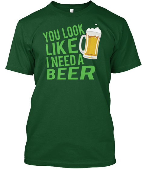St Patricks Day Beer Drinking Tshirt Deep Forest T-Shirt Front