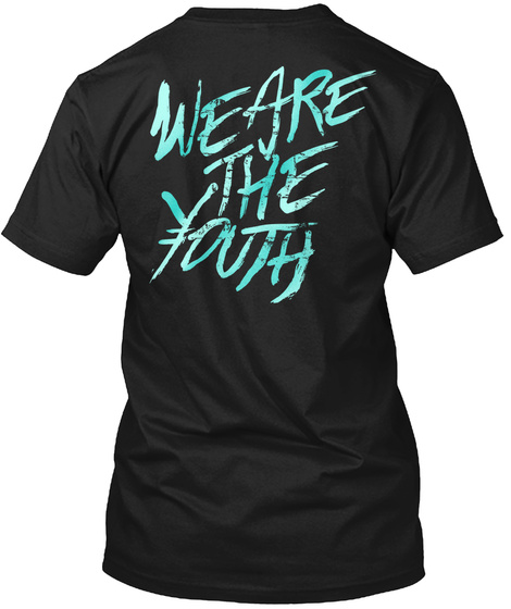 We Are The Youth Black T-Shirt Back