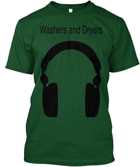 Washers And Dryers Deep Forest T-Shirt Front