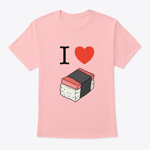 I Love Spam Musubi T Shirt Pale Pink T-Shirt Front