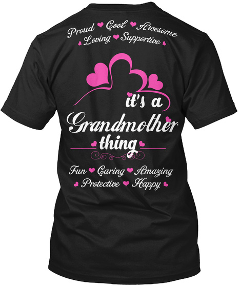 Proud Cook Awesome Loving Supportive It's A Grandmother Thing Fun Caring Amazing Protective Happy Black T-Shirt Back
