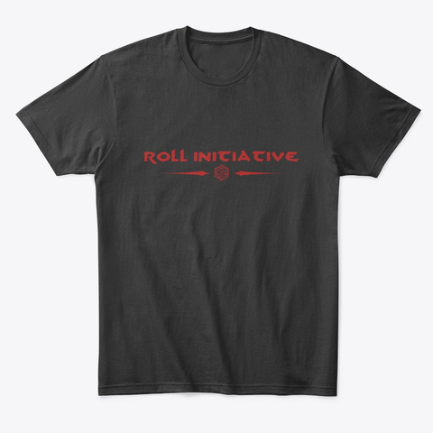 Roll Initiatve Black T-Shirt Front