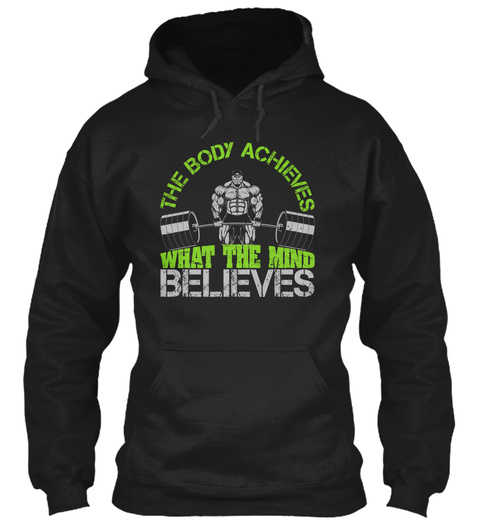 The Body Achieves What The Mind Believes Black Sweatshirt Front