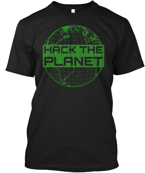 Hack The Planet Computer Hacker Design Black T-Shirt Front
