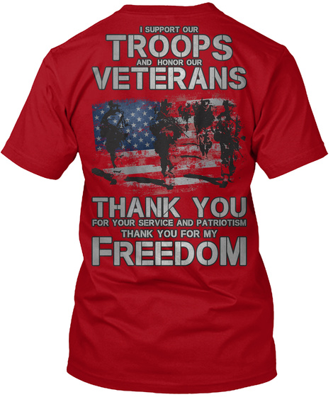 Support Our Troops / Honor Our Veterans! Deep Red T-Shirt Back