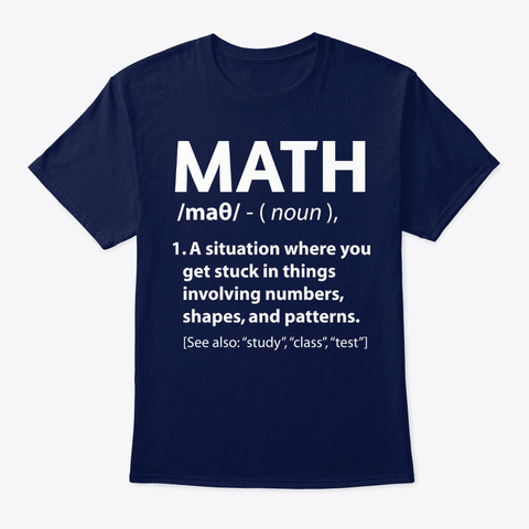 Math Definition Funny Shirts Navy T-Shirt Front