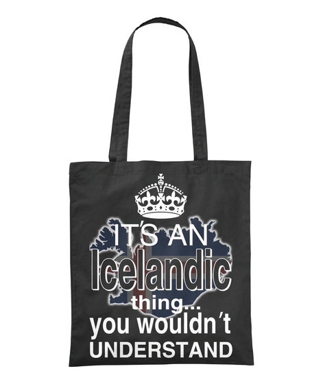 It's An Icelandic Thing You Wouldn't Understand Black T-Shirt Front