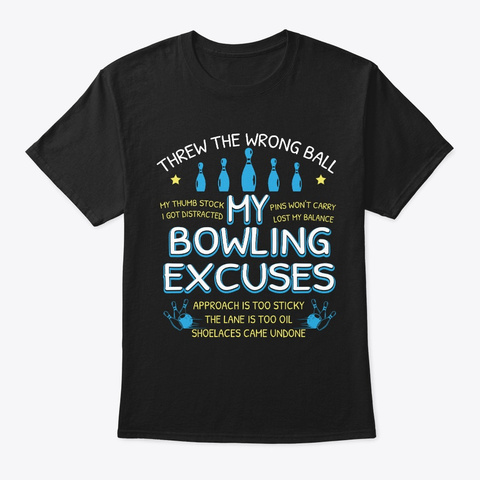 My Bowling Excuses Cute T Shirt Funny Bo Black T-Shirt Front
