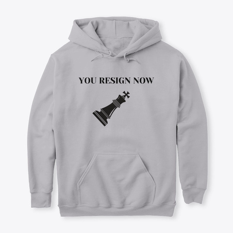 You Resign Now Sport Grey T-Shirt Front