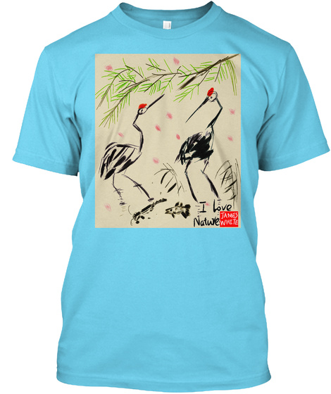 I Love Natwe James White Tahiti Blue T-Shirt Front