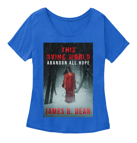 This Dying World Ii Women's Slouch Tee True Royal T-Shirt Front
