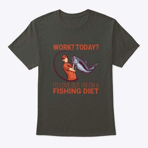 Work I'd Love But I'm On A Fishing Diet Smoke Gray T-Shirt Front