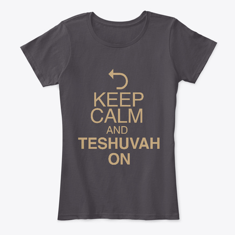 Keep Calm And Teshuvah On Heathered Charcoal  Women's T-Shirt Front