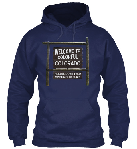 Welcome To Colorful Colorado Please Dont Feed The Bears On Bums Navy T-Shirt Front