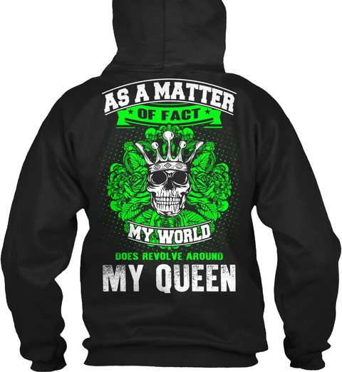 As A Matter Of Fact My World Does Revolve Around My Queen Black T-Shirt Back