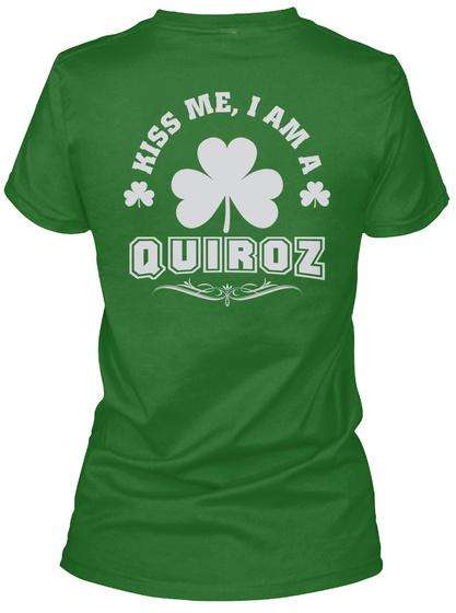Kiss Me I Am Quiroz Thing T Shirts Irish Green T-Shirt Back
