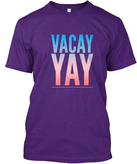 Vacay Yay Purple T-Shirt Front