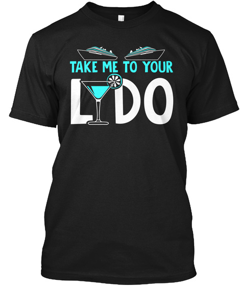 Take Me To Your Lydo Black T-Shirt Front