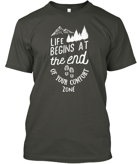 ...At The End Of Your Comfort Zone Smoke Gray T-Shirt Front