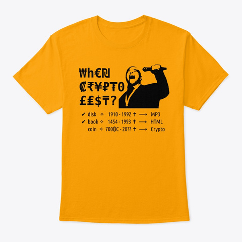 When Crypto? Gold T-Shirt Front