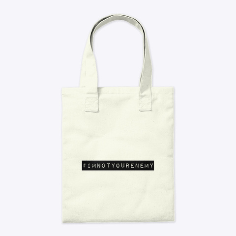 #Im Not Your Enemy Tote Natural Bolso Back